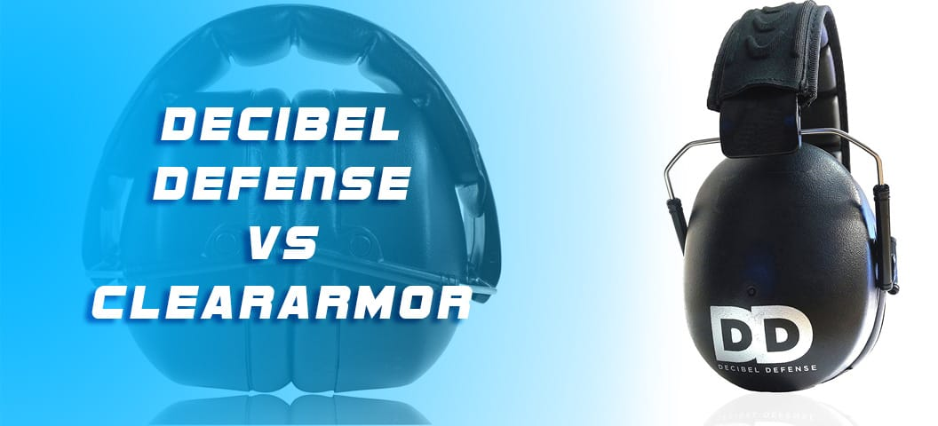 Decibel Defense vs Cleararmor
