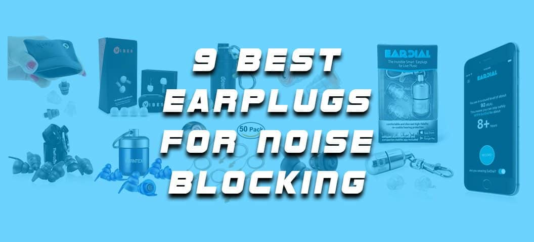 Best Earplugs For Noise Blocking