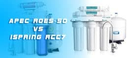Apec ROES 50 VS Ispring RCC7