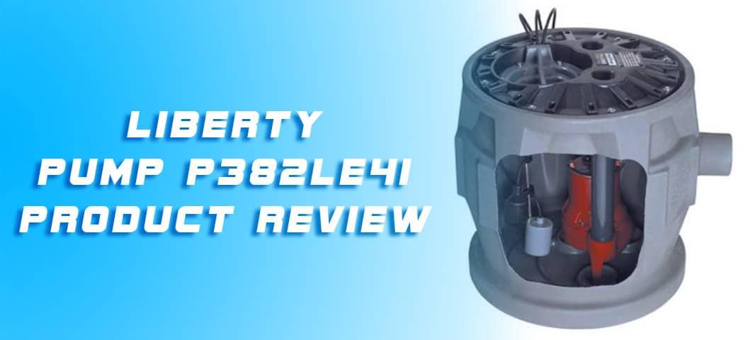 Liberty Pump P382LE41 Product Review