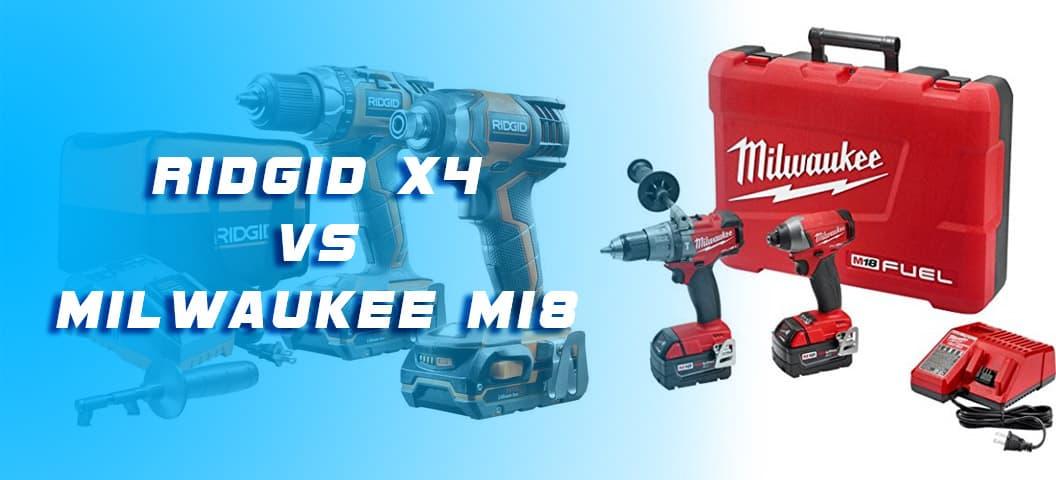 Ridgid X4 vs Milwaukee M18