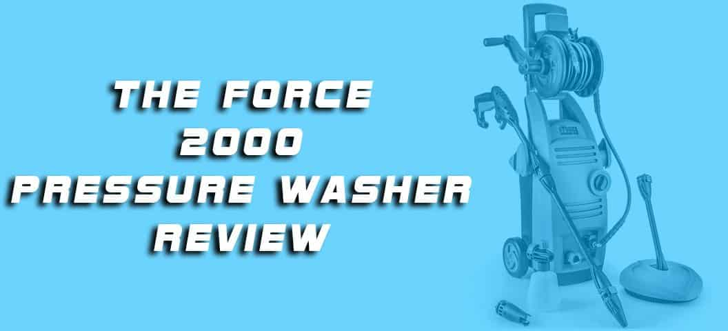 The force 2000 pressure washer