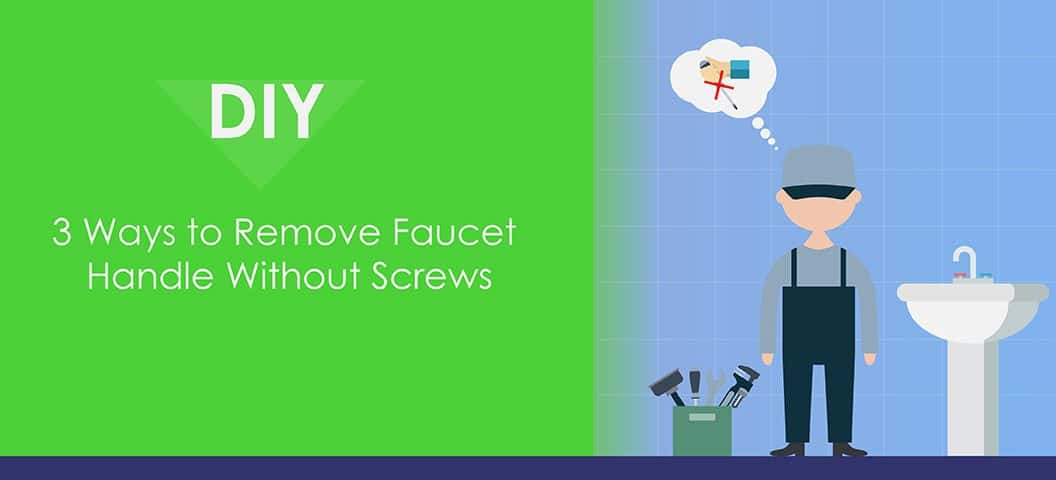 3 Ways to Remove Faucet Handle Without Screws