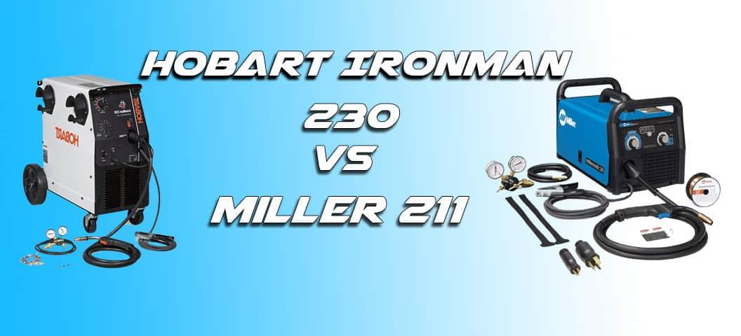 Hobart Ironman 230 VS Miller 211