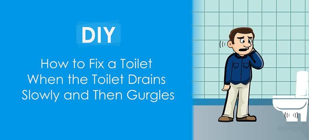 Toilet Drains Slowly Then Gurgles