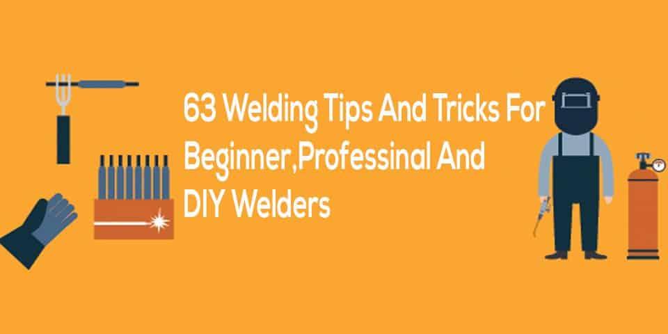 welding tips and tricks for welders