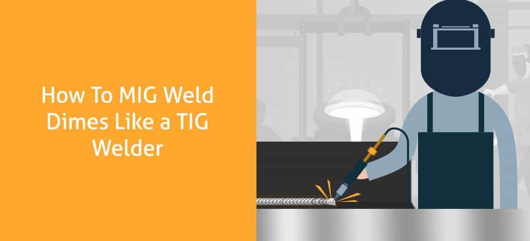 How To MIG Weld Dimes Like a TIG Welder
