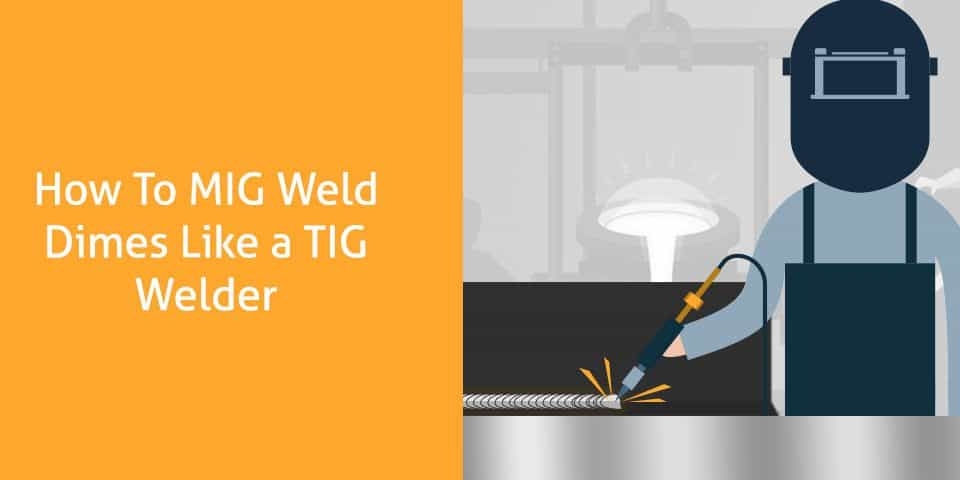 How To MIG Weld Dimes Like a TIG Welder