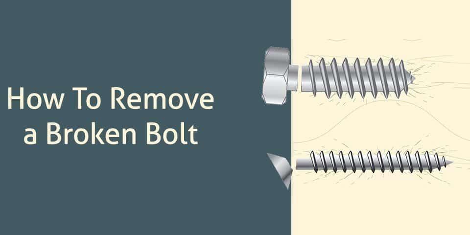How to remove a broken bolt