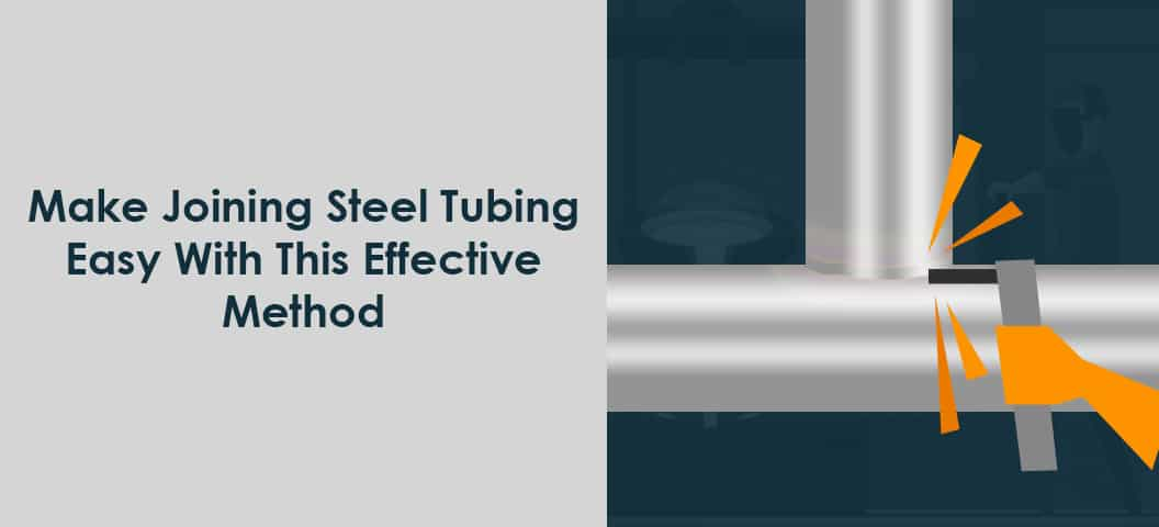 joining steel tubing
