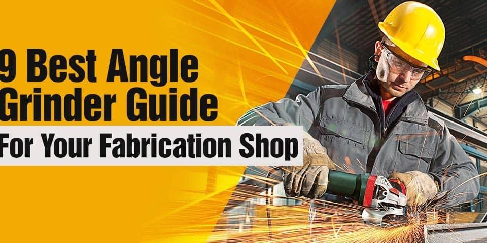 best angle grinder for fab shop